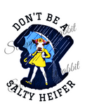"T-Shirt ""Don't Be A Salty Heifer"""