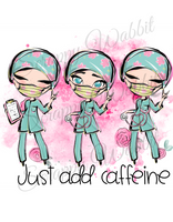 "T-Shirt ""Medical Just Add Caffeine"""