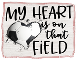 "T-Shirt ""My Heart Is On That Field"" Soccer"