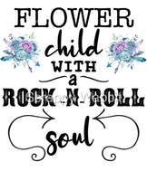 "T-Shirt ""Flower Child With A Rock & Roll Soul"""