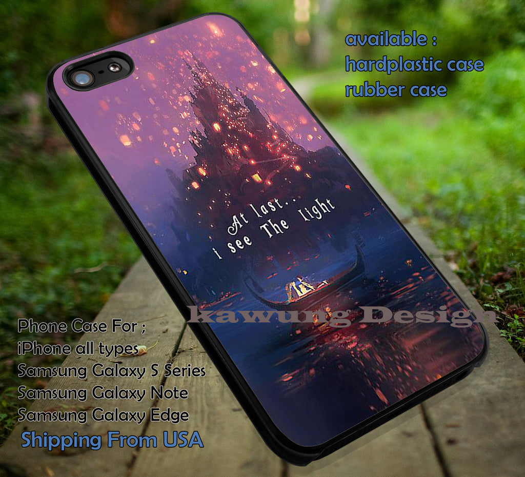 At Last I See The Light Quote Tangled iPhone X 8+ 7 6s Cases Samsung Galaxy S8 S7 edge NOTE 8 5 4