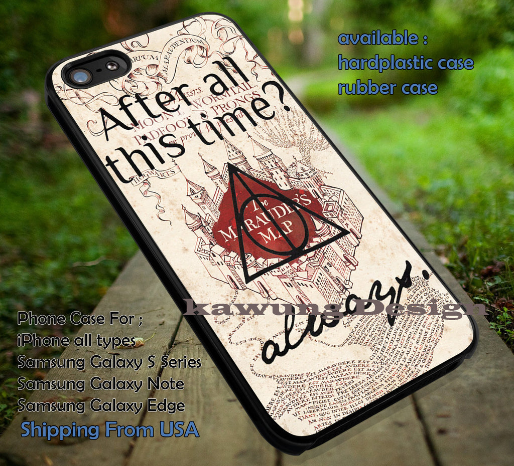 After All This Time Always Quote | Harry Potter | Marauders Map iPhone 6s 6 6s+ 6plus Cases Samsung Galaxy s5 s6 Edge+ NOTE 5 4 3 #movie #HarryPotter ii - Kawung Design  - 1