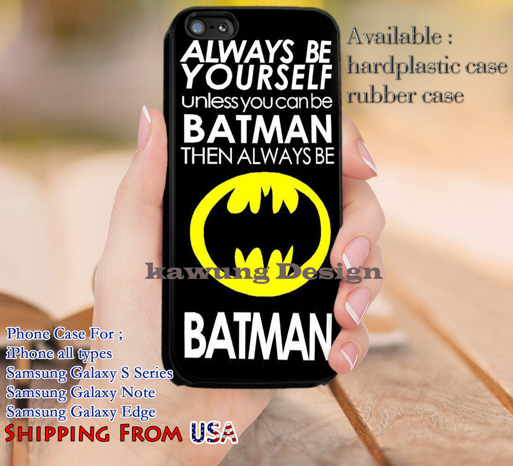 Always Be Yourself Batman Quote iPhone 6s 6 6s+ 5c 5s Cases Samsung Galaxy s5 s6 Edge+ NOTE 5 4 3 #quote dl12 - Kawung Design  - 1