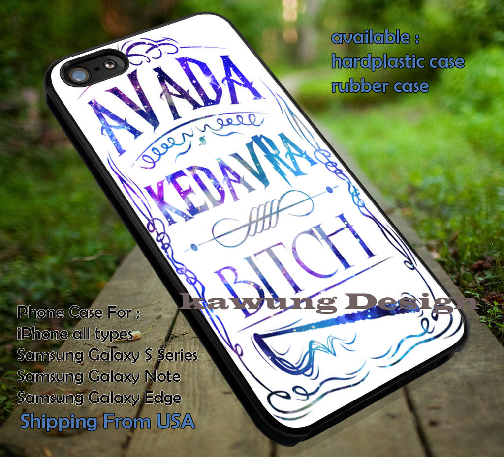 Avada Kedavra Bitch Harry Potter Nebula Galaxy iPhone 6s 6s+ 5s 5c Cases Samsung Galaxy s5 s6 Edge+ NOTE 5 4 3 #movie #HarryPotter ii - Kawung Design  - 1