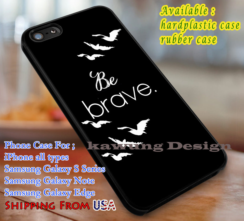 Be Brave Divergent Quote iPhone 7 7+ 6s 6 Cases Samsung Galaxy S8 S7 edge S6 S5  NOTE 5 4 3