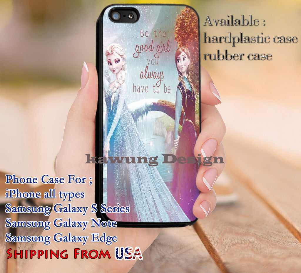 Be The Good Girl Quote iPhone 6s 6 6s+ 5c 5s Cases Samsung Galaxy s5 s6 Edge+ NOTE 5 4 3 #cartoon #disney #animated  #frozen dl9 - Kawung Design  - 1