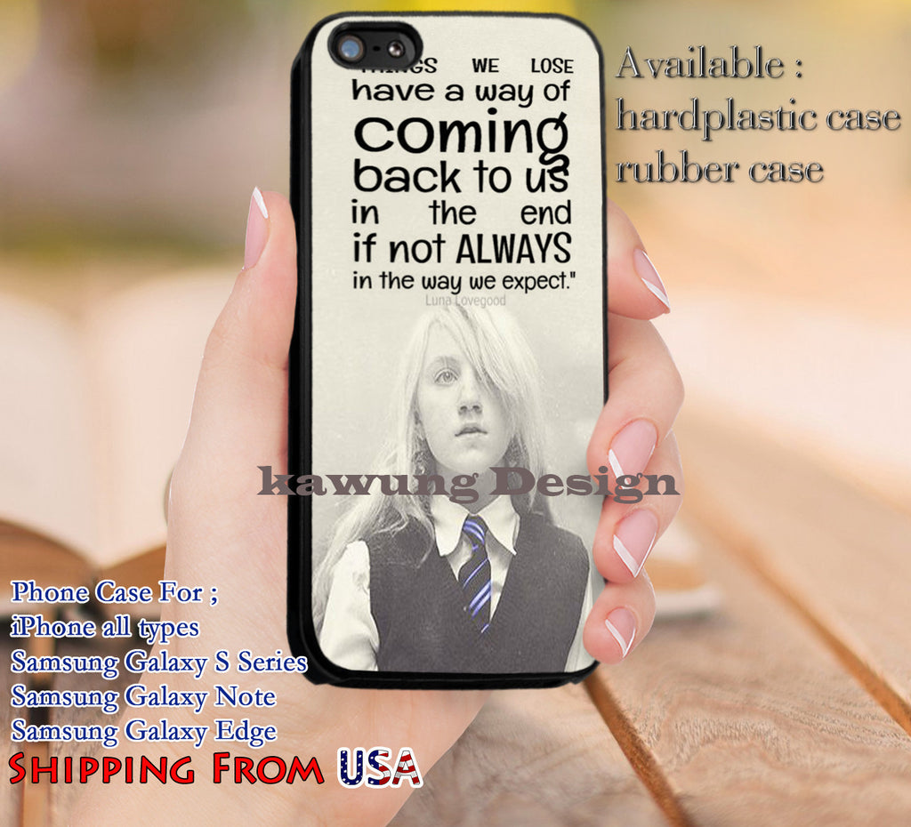 Coming Back to Us Luna Lovegood Quotes iPhone 6s 6 6s+ 5c 5s Cases Samsung Galaxy s5 s6 Edge+ NOTE 5 4 3 #movie #HarryPotter dl13 - Kawung Design  - 1