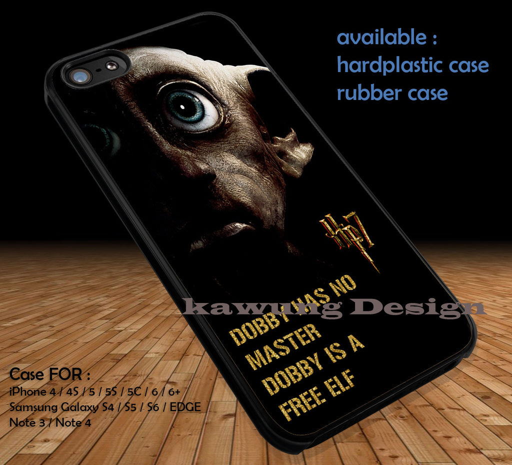 Harry Potter Deathly Hallows Dobby Quote DOP1305 case/cover for iPhone 4/4s/5/5c/6/6+/6s/6s+ Samsung Galaxy S4/S5/S6/Edge/Edge+ NOTE 3/4/5 #movie #hp - Kawung Design  - 1