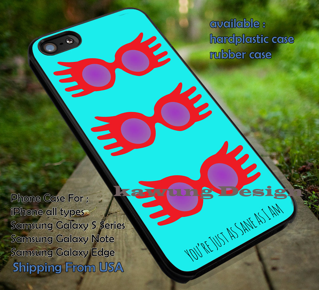 As Sane As I am Luna Lovegood Harry Potter DOP775  case/cover for iPhone 4/4s/5/5c/6/6+/6s/6s+ Samsung Galaxy S4/S5/S6/Edge/Edge+ NOTE 3/4/5 #movie #harrypotter - Kawung Design  - 1