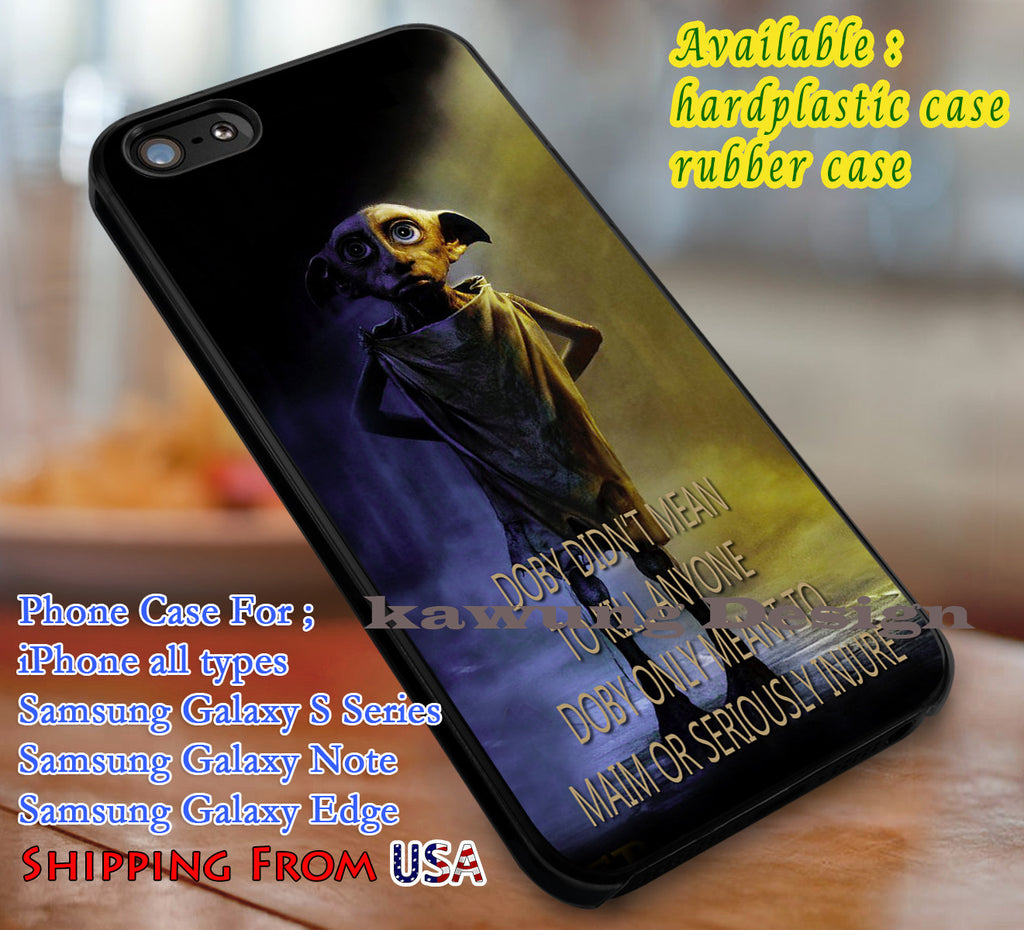 Doby's Quote, Doby, Harry Potter, Hogwarts, case/cover for iPhone 4/4s/5/5c/6/6+/6s/6s+ Samsung Galaxy S4/S5/S6/Edge/Edge+ NOTE 3/4/5 #movie #harrypotter dl1 - Kawung Design  - 1