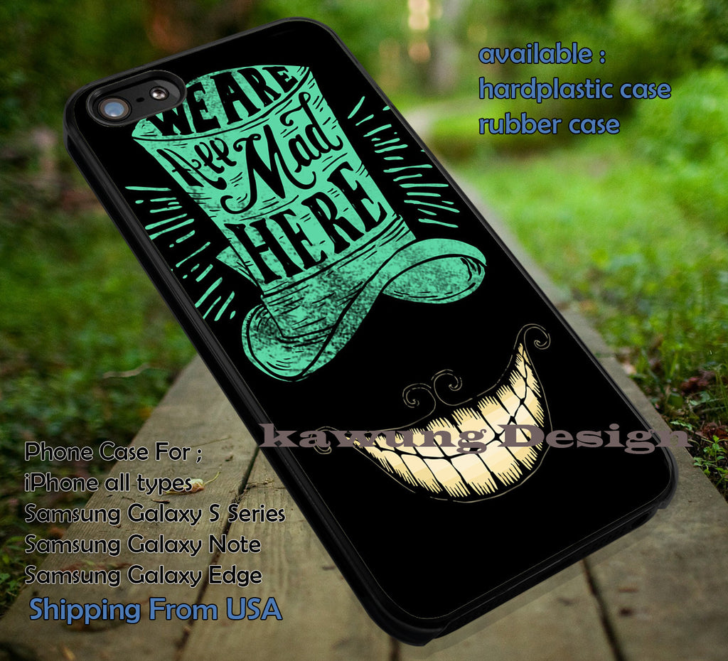 Alice in Wonderland We are All Mad Here iPhone 6s 6 6s+ 5c 5s Cases Samsung Galaxy s5 s6 Edge+ NOTE 5 4 3 #cartoon #anime #alice dt - Kawung Design  - 1