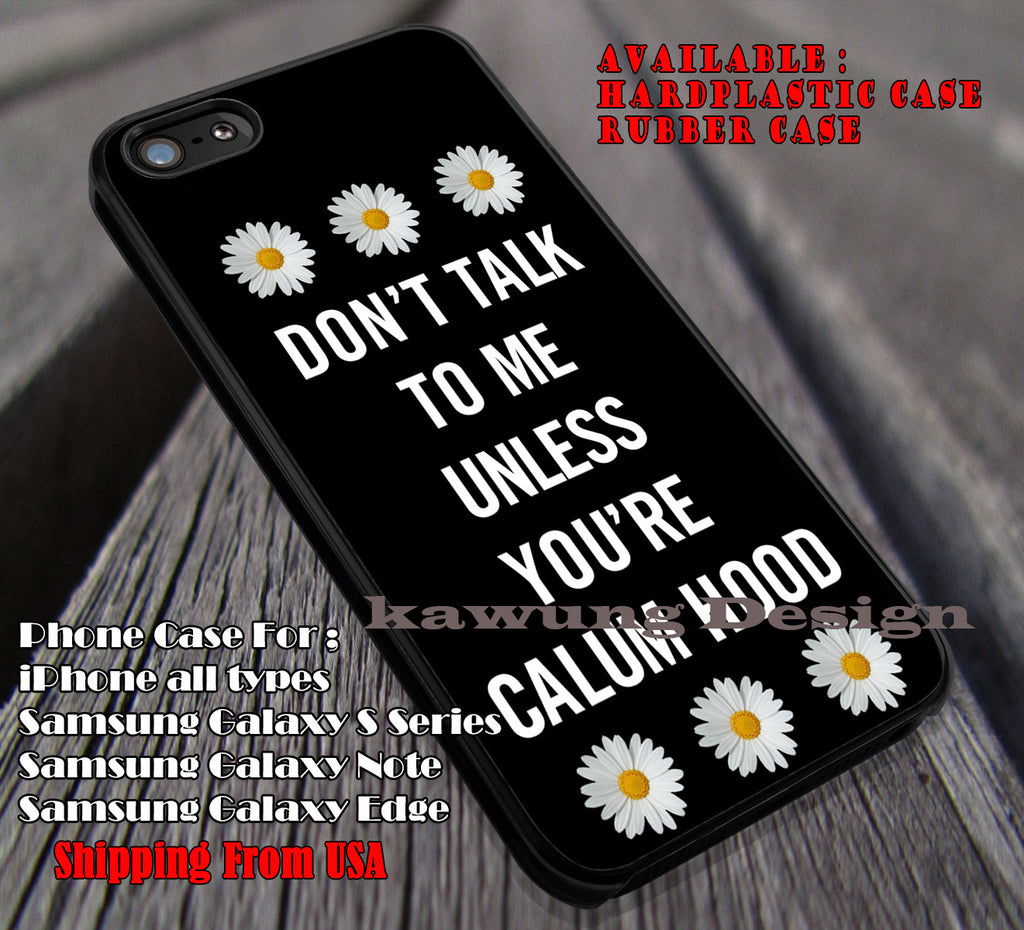 Don't talk to me quote, calum hood, cute, cool, daisy flower, 5 Second of Summer, case/cover for iPhone 4/4s/5/5c/6/6+/6s/6s+ Samsung Galaxy S4/S5/S6/Edge/Edge+ NOTE 3/4/5 #music #5sos ii - Kawung Design  - 1