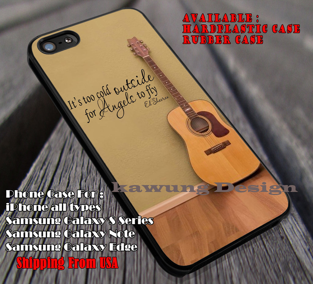Quote lyrics angel fly, guitar and  quote, ed sheeran, case/cover for iPhone 4/4s/5/5c/6/6+/6s/6s+ Samsung Galaxy S4/S5/S6/Edge/Edge+ NOTE 3/4/5 #music #eds ii - Kawung Design  - 1
