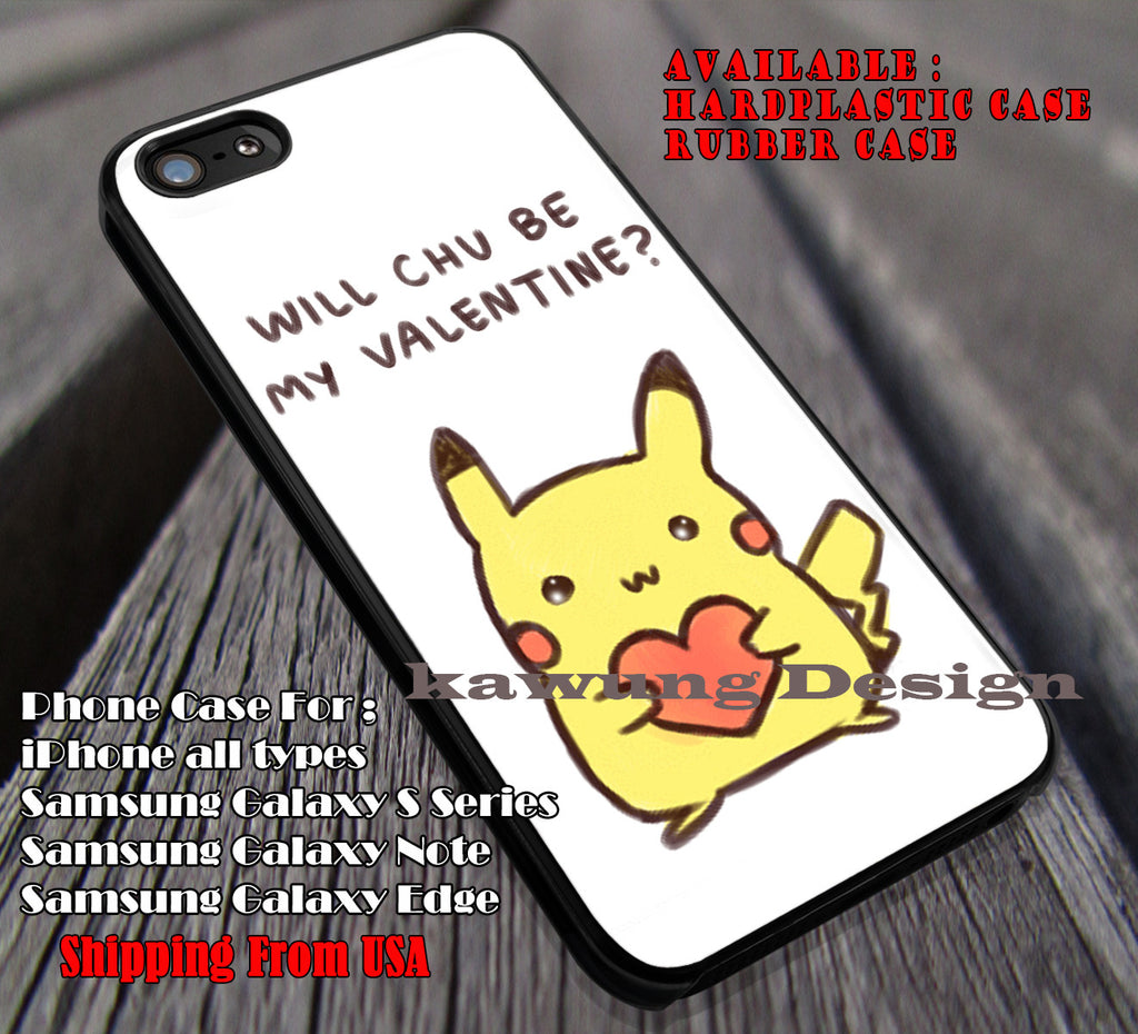 Will You, Will Chu Be, Quote, My Valentine, Pikachu, Pokemon, case/cover for iPhone 4/4s/5/5c/6/6+/6s/6s+ Samsung Galaxy S4/S5/S6/Edge/Edge+ NOTE 3/4/5 #cartoon #animated #Pokemon ii - Kawung Design  - 1