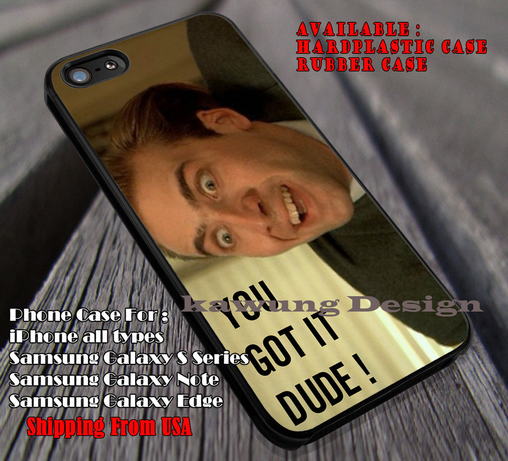 you got it dude nic cage iphone 6s 6 6s 6plus cases samsung galaxy