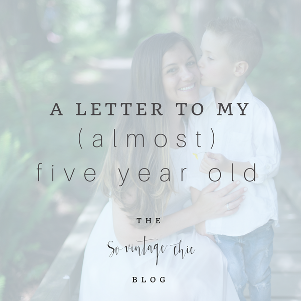 A Letter to my (Almost) Five Year Old