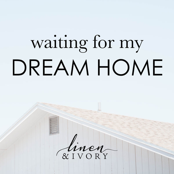 Waiting For My Dream Home