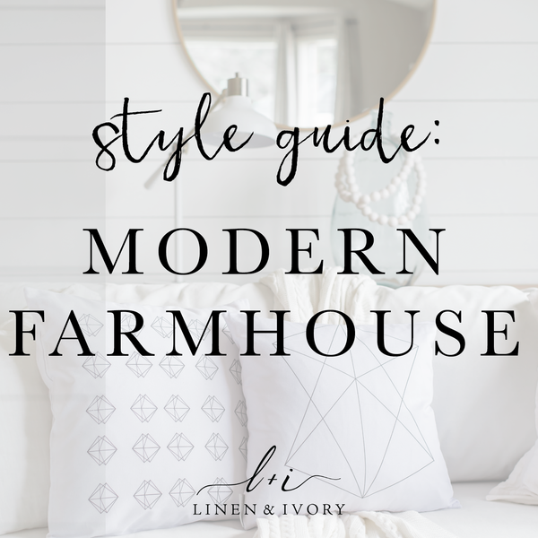 Style Guide: Modern Farmhouse