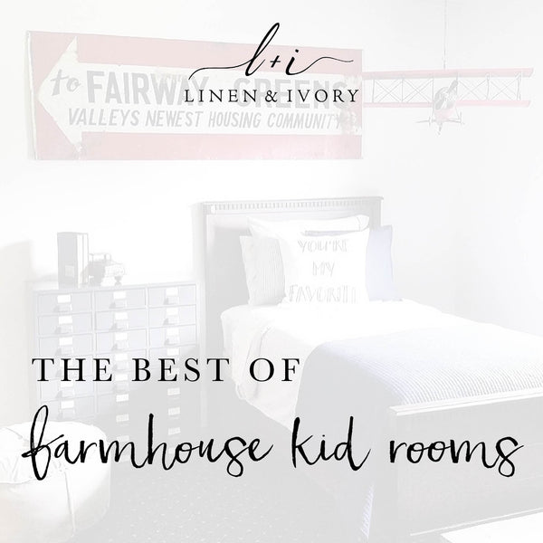 Best Of: Farmhouse Kid Rooms