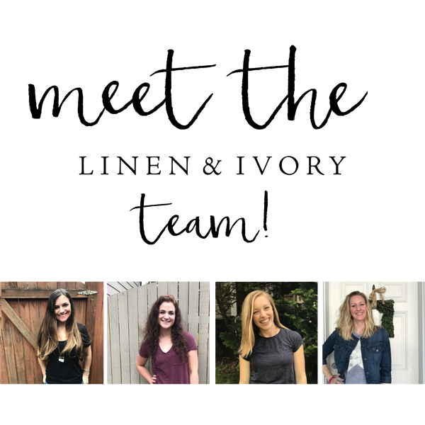 Meet the Linen & Ivory Team!