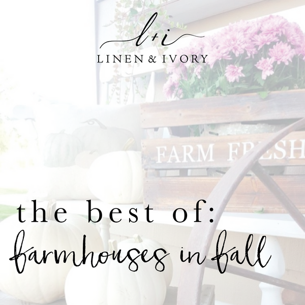 The Best Of: Farmhouses in Fall
