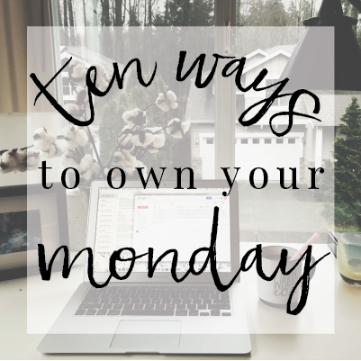 Ten Ways to OWN your Monday