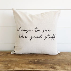 Choose to See the Good Stuff Pillow Cover - Linen and Ivory