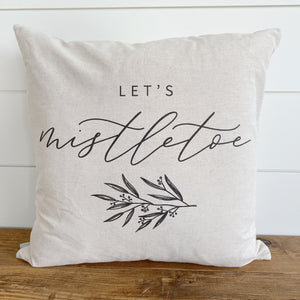 Let's Mistletoe Pillow Cover - Linen and Ivory