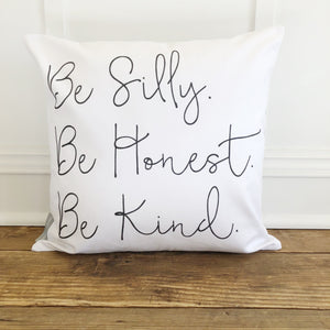 Be Silly, Honest, Kind Pillow Cover - Linen and Ivory