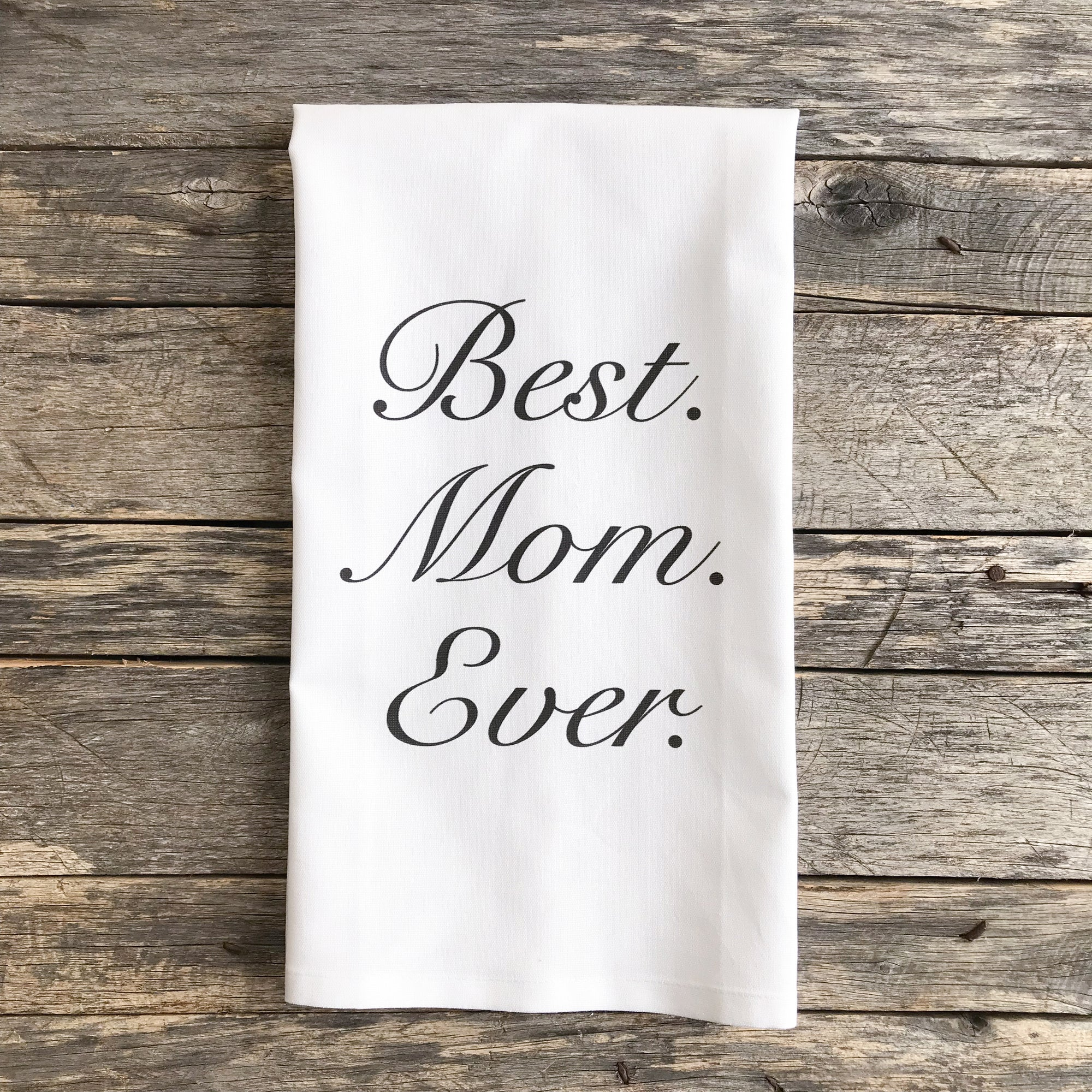 Best Mom Ever Tea Towel - Linen and Ivory