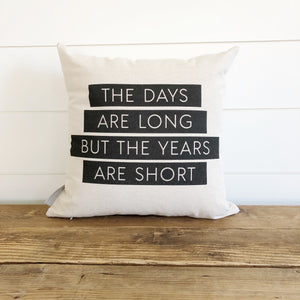 Days are Long, Years are Short Pillow Cover - Linen and Ivory