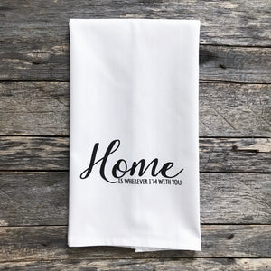 Home is Wherever I'm With You Tea Towel - Linen and Ivory