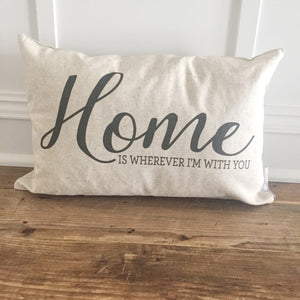 Home is wherever I'm with you Pillow Cover - Linen and Ivory