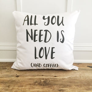 All you need is love and coffee pillow Cover - Linen and Ivory