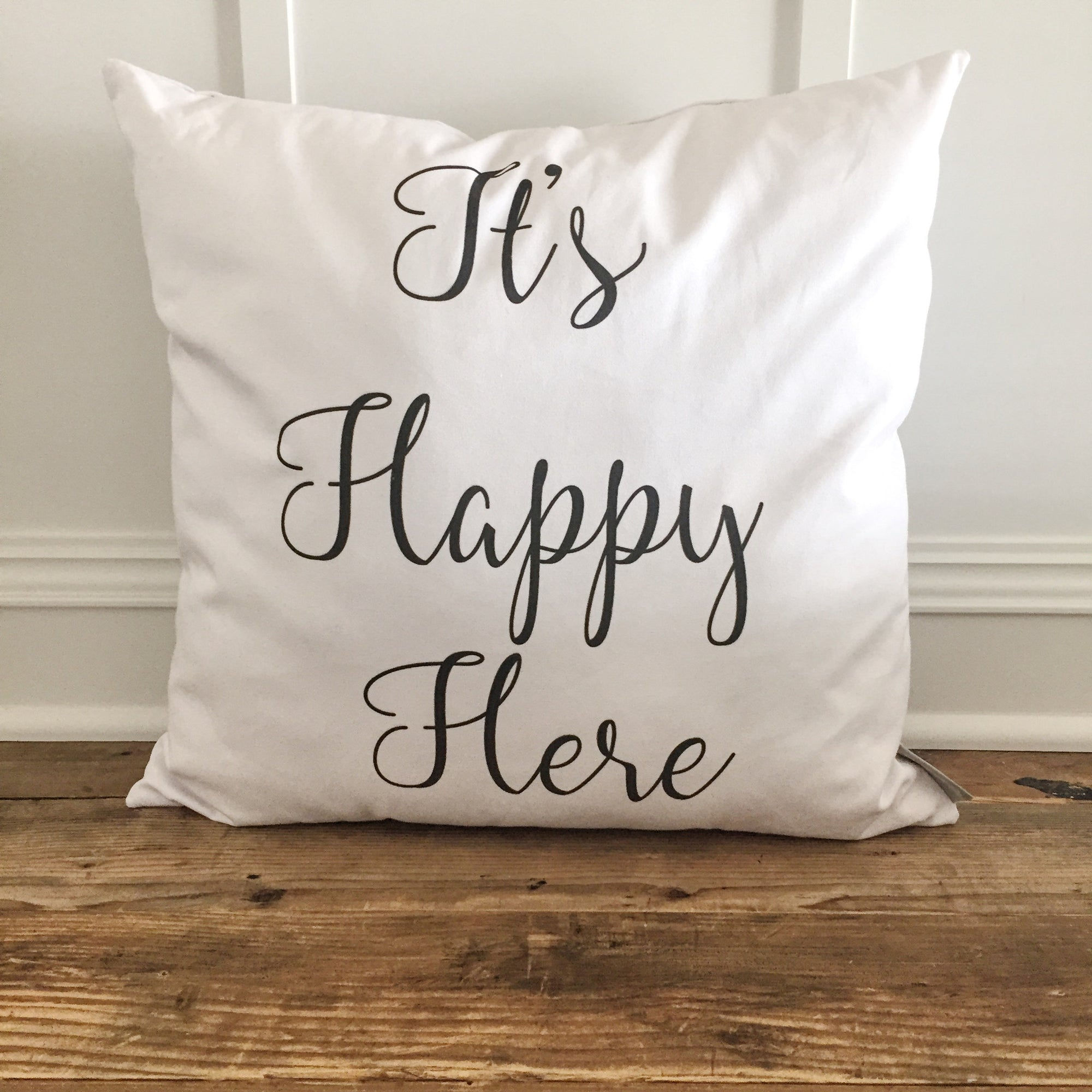 It's Happy Here pillow Cover - Linen and Ivory
