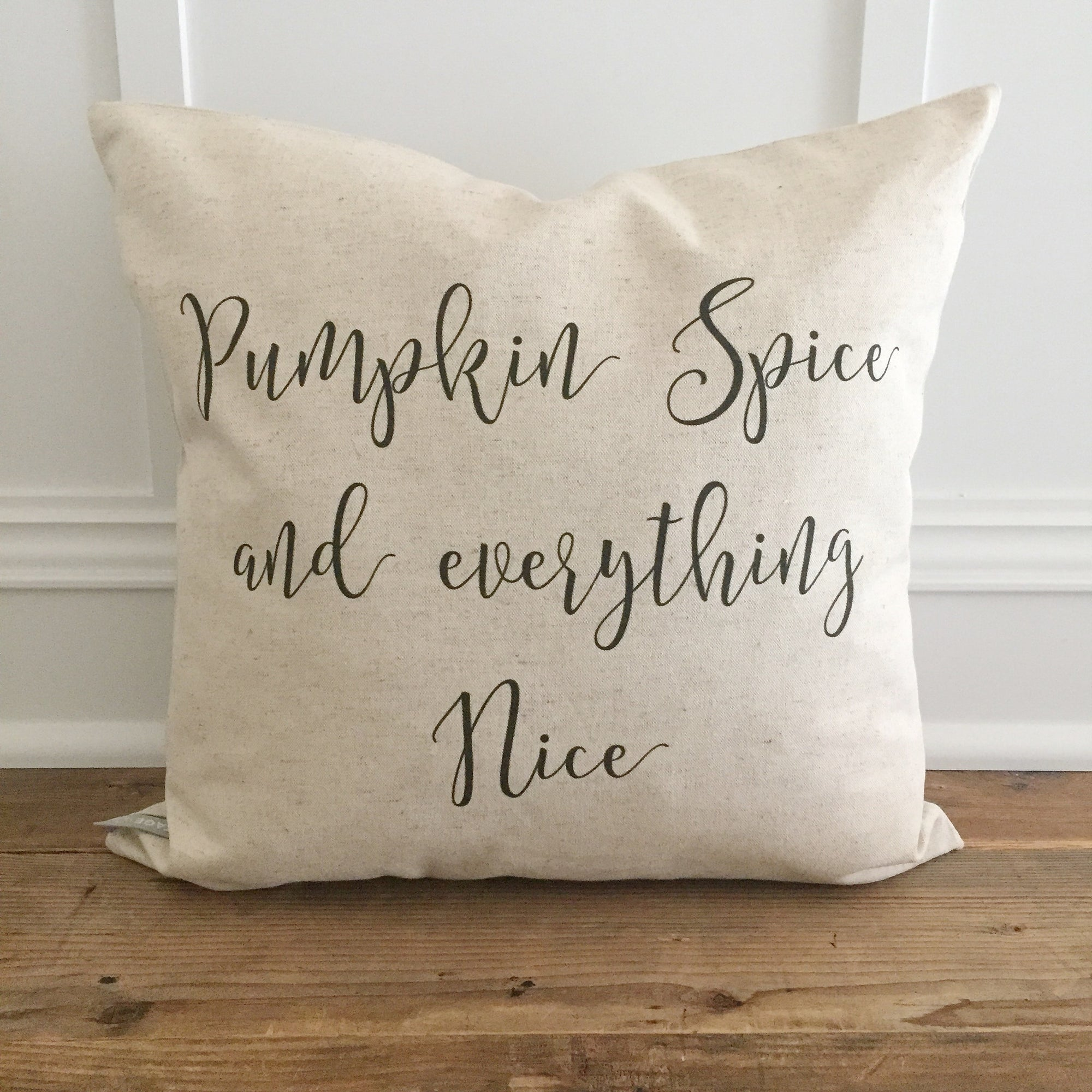 Pumpkin Spice and Everything Nice Pillow Cover - Linen and Ivory