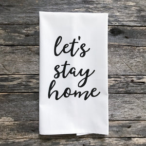 Let's Stay Home Tea Towel - Linen and Ivory