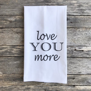 Love You More Tea Towel - Linen and Ivory