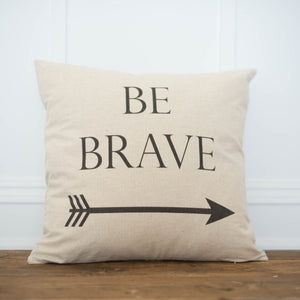 Be Brave Pillow Cover - Linen and Ivory