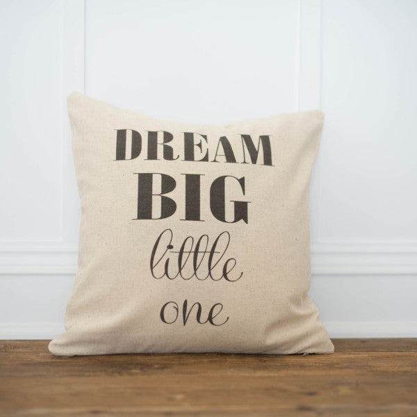 Dream Big Little One Pillow Cover - Linen and Ivory