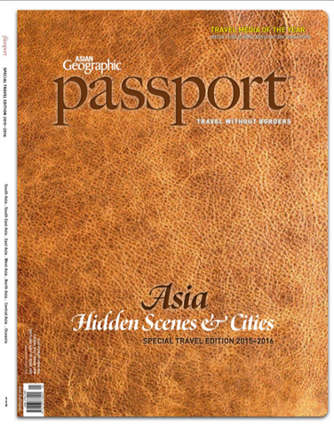"Asian Geographic Magazine ""PASSPORT"" Special Travel Edition 2015/16"