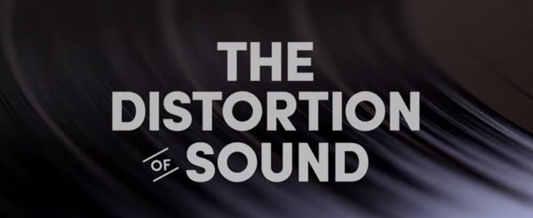 The Distortion of Sound (Video)