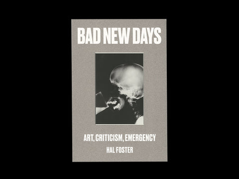 Hal Foster - Bad New Days