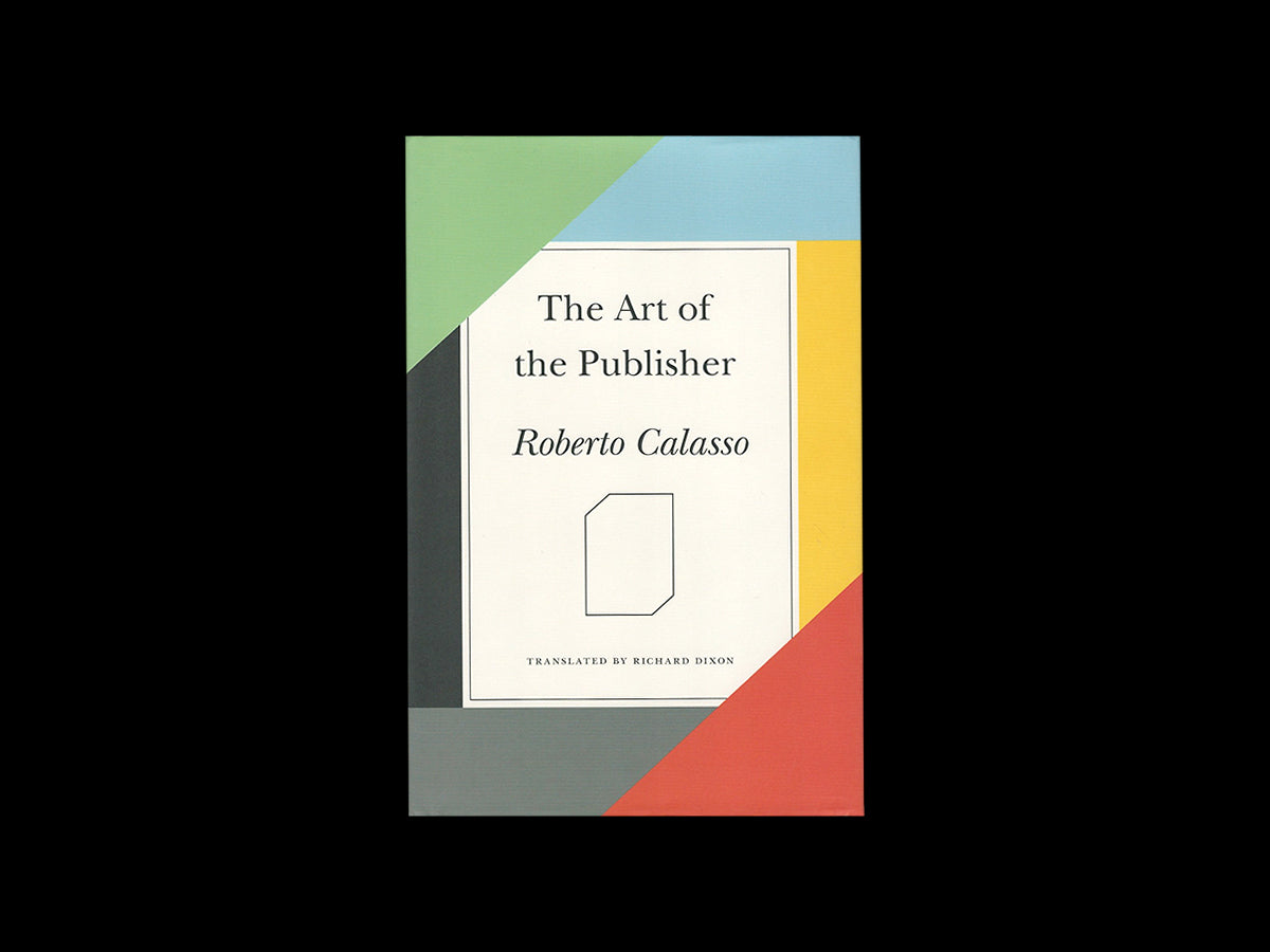 Roberto Calasso - The Art of the Publisher