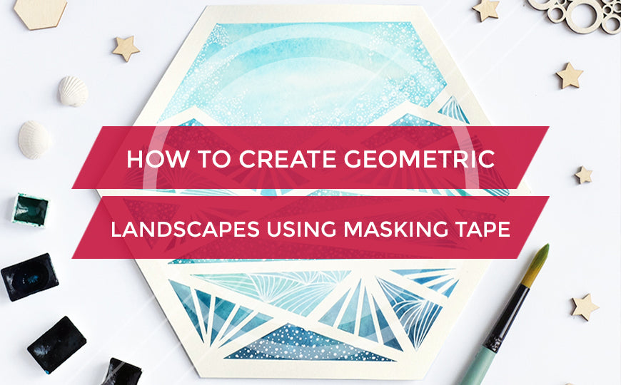 HOW TO CREATE GEOMETRIC LANDSCAPES