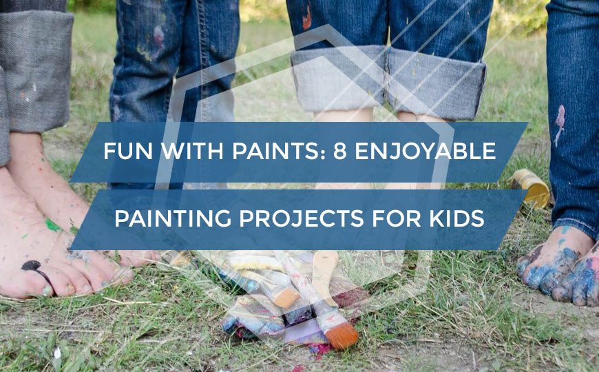 PAINTING PROJECTS FOR KIDS