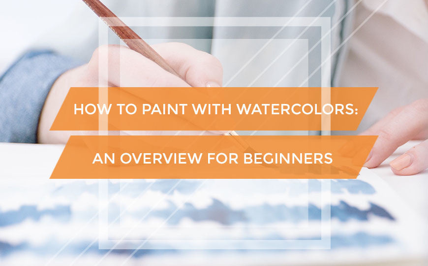 How to Paint with Watercolors