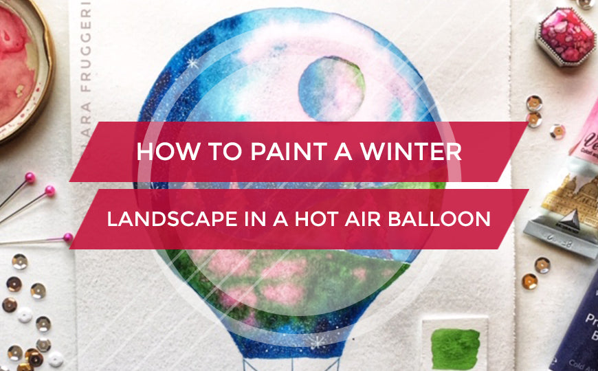 HOW TO PAINT A WINTER LANDSCAPE IN A HOT AIR BALLOON