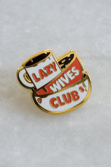 Lazy Wives Club Lapel Pin