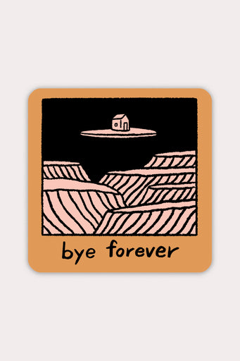 "square sticker with orange background and square image of house floating on island in black and pale pink with text below reading ""Bye forever"""